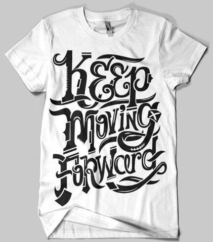 Keep Moving Forward T-shirt Inspiration