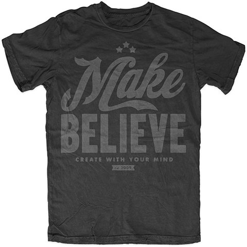 Make Believe T-shirt typography graphic Inspiration